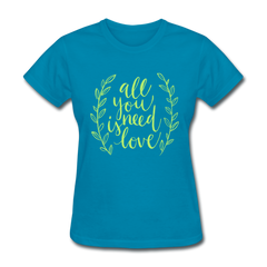 All You Need is Love Cute Valentine's Day Women's T-Shirt - turquoise