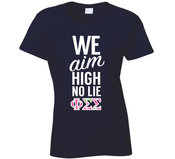 We Aim High, No Lie Phi Sigma Sigma College Sorority T Shirt - Tees Happen