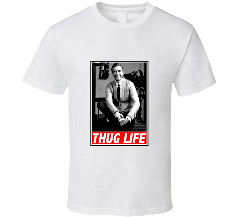 Thug Life Mr. Rogers Funny Retro TV T Shirt - Tees Happen