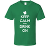 Keep Calm and Drink On Funny St. Patrick's Day Irish Beer Drinking T Shirt - Tees Happen