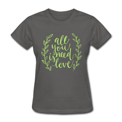 All You Need is Love Cute Valentine's Day Women's T-Shirt - charcoal