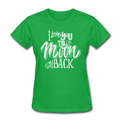 I Love You to the Moon and Back Cute Valentine's Day Women's T-Shirt - bright green