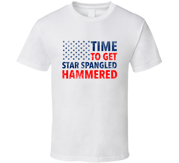 Time To Get Star Spangled Hammered Funny American Flag Memorial Day T Shirt - Tees Happen