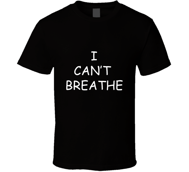 I Can't Breathe Justice for Eric Garner Protest T Shirt - Tees Happen