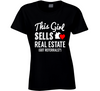 This Girl Sells Real Estate... Got Referrals? Cute Realtor Female Entrepreneur Ladies T Shirt