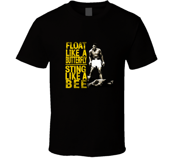 Float Like a Butterfly Sting Like a Bee Muhammad Ali Boxing Legend  T Shirt - Tees Happen