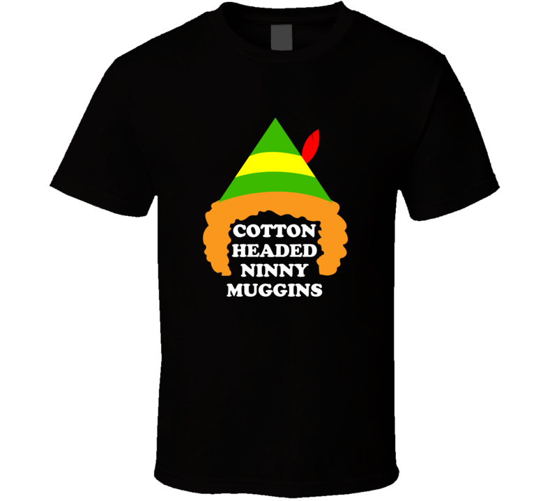 Cotton Headed Ninny Muggins Cute Buddy the Elf Christmas T Shirt - Tees Happen