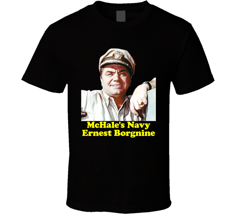 Ernest Borgnine Mchales Navy 60s Tv Comedy T Shirt - Tees Happen