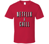 Netflix and Chill Funny Date Night  T Shirt - Tees Happen