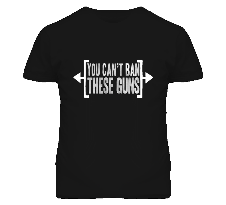 You Can't Ban These Guns Funny Muscle Exercise Gym T Shirt - Tees Happen
