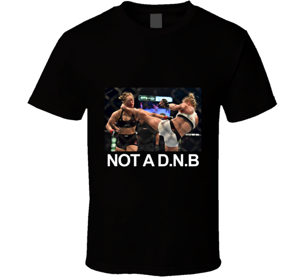 Not A D.N.B Kick New Women's Fighting Champion Holly Holm T Shirt - Tees Happen