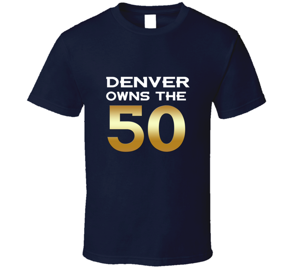 Denver Owns the 50 Football Champions 2016 Sport T Shirt - Tees Happen