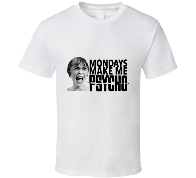 Monday's Make Me Psycho Classic Horror Parody T Shirt - Tees Happen