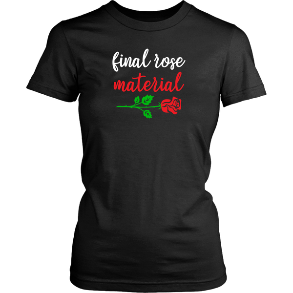 Final Rose Material Cute Ladies Bachelor Bachelorette Reality TV Show T-Shirt