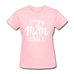 I Love You to the Moon and Back Cute Valentine's Day Women's T-Shirt - pink