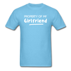 Property of My Girlfriend Funny Couple Relationship T-Shirt - aquatic blue