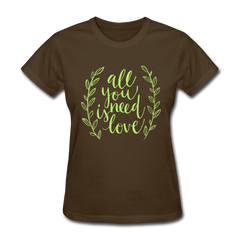 All You Need is Love Cute Valentine's Day Women's T-Shirt - brown
