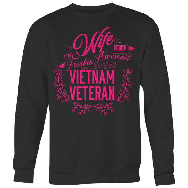 I'm a Wife of a Freakin' Awesome Vietnam Veteran Patriotic T-Shirt