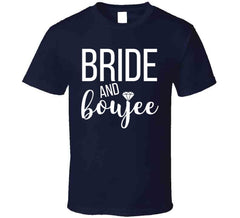 Bride And Boujee Bachelorette Bridal Party Girls Night Out Wedding T Shirt - Tees Happen