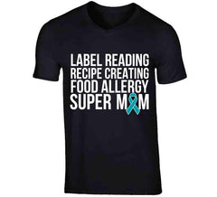Label Reading Recipe Creating Food Allergy Super Mom Teal Allergy Awareness T Shirt - Tees Happen