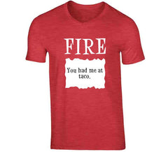 Fire! You Had Me At Taco Funny Novelty Sauce Packet Halloween Costume T Shirt - Tees Happen