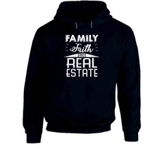 Family, Faith, And Real Estate Fun House Buying And Selling Realtor T Shirt