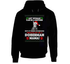 Any Woman Can Be A Mother But It Takes Someone Special To Be A Doberman Mama Long Sleeve