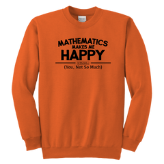 Math Makes Me Happy, You Not So Much Funny Mathematics Nerd Geek Club T-Shirt