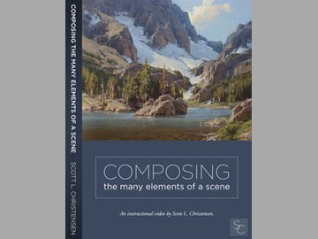 New!  SCOTT L. CHRISTENSEN: Composing The Many Elements Of A Scene