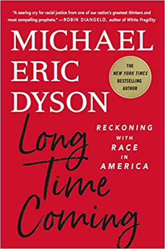 Long Time Coming: Reckoning with Race in America (Hardcover)