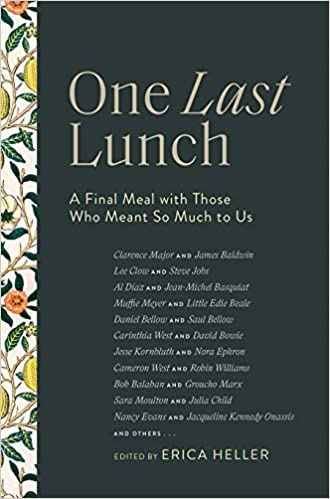 One Last Lunch: A Final Meal with Those Who Meant So Much to US Hardcover