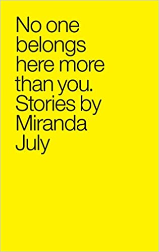 No One Belongs Here More Than You by Miranda July (Paperback)