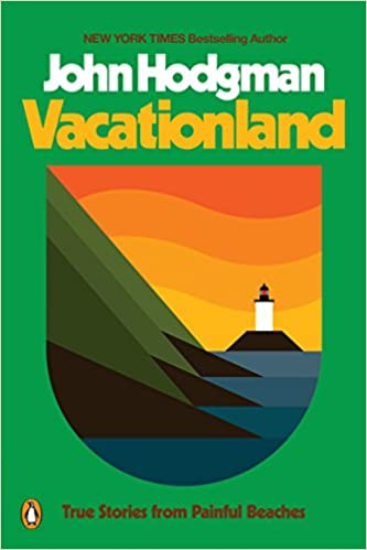 Vacationland: True Stories from Painful Beaches by John Hodgman (Paperback)