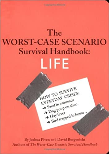 The Worst-Case Scenario Survival Handbook: Life (Paperback)
