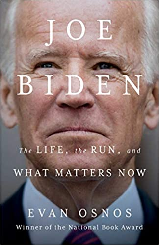 Joe Biden: The Life, the Run, and What Matters Now (Hardcover)