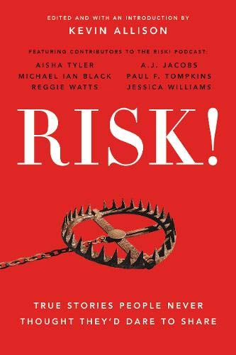 RISK!: True Stories People Never Thought They'd Dare to Share by Kevin Allison (Paperback)