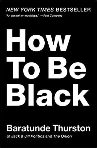 How to Be Black by Baratunde Thurston (Paperback)