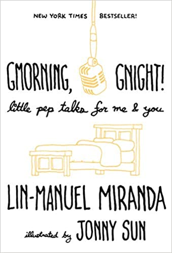 Gmorning, Gnight!: Little Pep Talks for Me & You by Lin-Manuel Miranda (Hardcover)