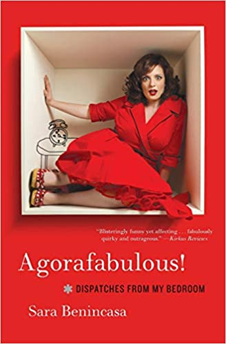 Agorafabulous!: Dispatches From My Bedroom by Sara Benincasa (Paperback)