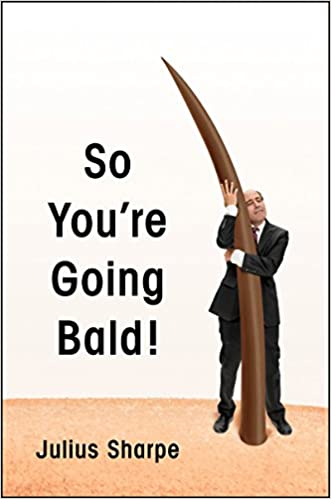 So You're Going Bald! by Julius Sharpe (Hardcover)