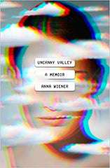 Uncanny Valley: A Memoir (Hardcover)