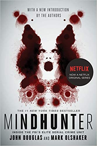 Mindhunter: Inside the Fbi's Elite Serial Crime Unit (Media Tie-In)