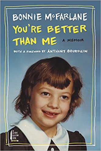 You're Better than Me: A Memoir by Bonnie McFarlane