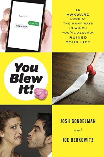You Blew It!: An Awkward Look at the Many Ways in Which You've Already Ruined Your Life by Josh Gondelman & Joe Berkowitz (Paperback)