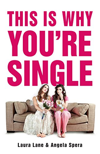 This Is Why You're Single by Laura Lane & Angela Spera (Paperback)