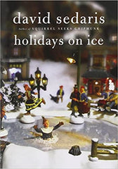 Holidays on Ice by David Sedaris (Paperback)
