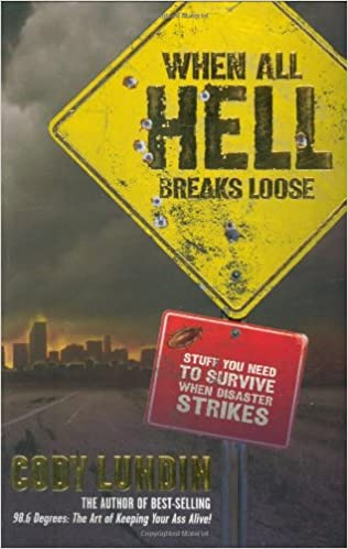 When All Hell Breaks Loose: Stuff You Need To Survive When Disaster Strikes (Paperback)