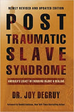 Post Traumatic Slave Syndrome: America's Legacy of Enduring Injury and Healing