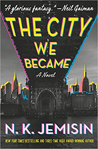 The City We Became: A Novel (The Great Cities Trilogy, 1 - Hardcover)