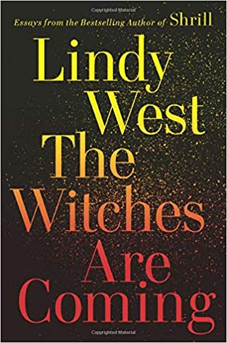 The Witches Are Coming by Lindy West (Hardcover)